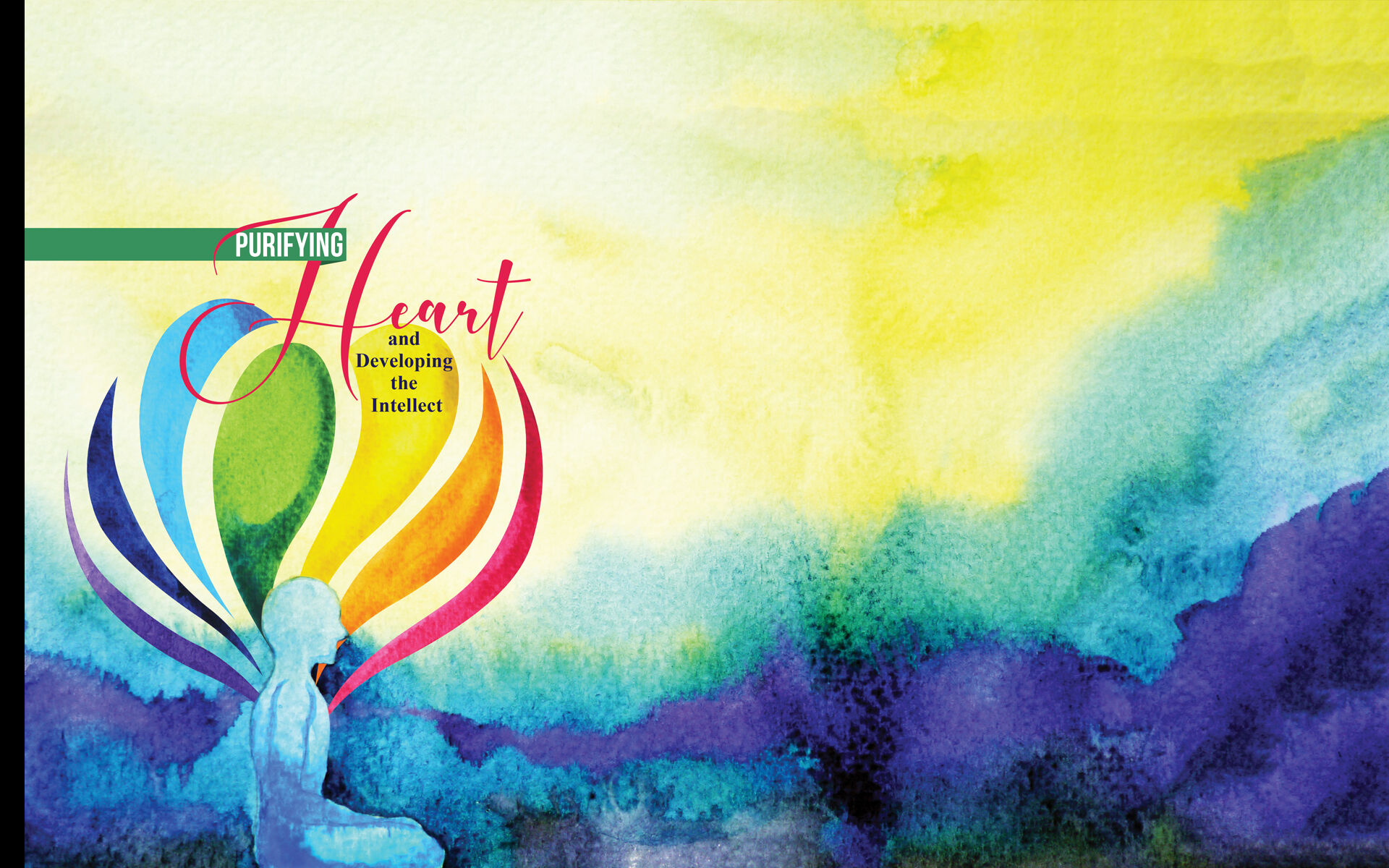 Purifying the Heart and Developing the Intellect