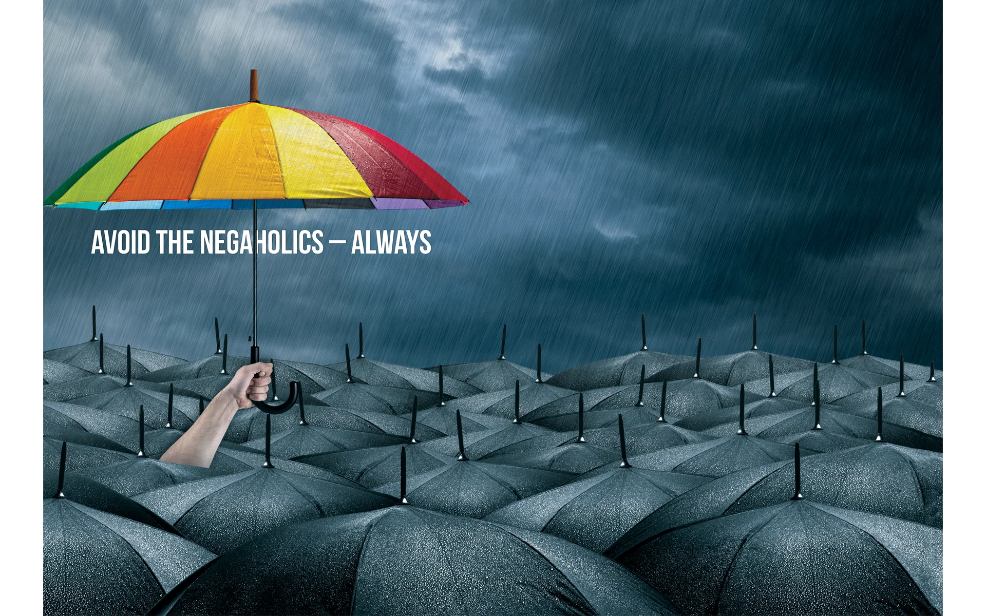 Avoid the Negaholics – Always